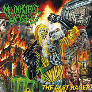 MUNICIPAL WASTE - The Last Rage