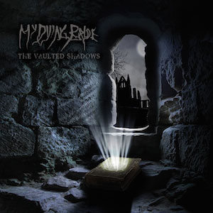 MY DYING BRIDE- The Vaulted Shadows
