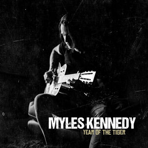 Myles Kennedy  -Year Of The Tiger