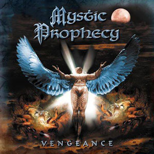 MYSTIC PROPHECY- Vengeance