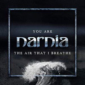 NARNIA - You Are The Air That I Breathe