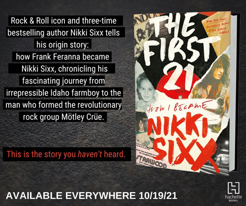 The First 21 – How I Became Nikki Sixx