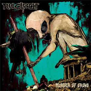 NUCLEAR - Murder Of Crows