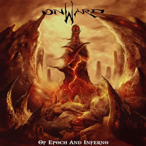 ONWARD - Of Epoch and Inferno
