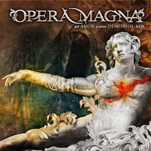 OPERA MAGNA - Del amor y otros demonios II