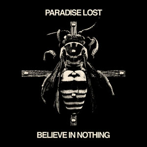 PARADISE LOST- Believe In Nothing