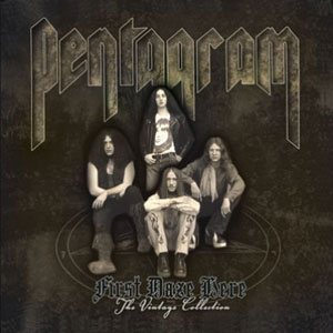 PENTAGRAM - First Days Here – The Vintage Collection