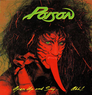 POISON - Open Up And Say Ahh!