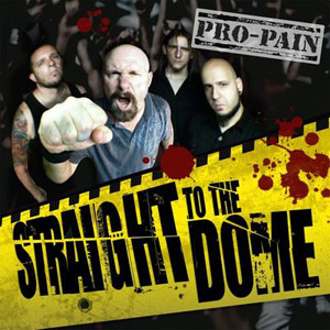 PRO-PAIN  - Straight To The Dome