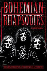 QUEEN  - Bohemian Rhapsodies: True And Authorized Tales By Queen Fans & Celebrities