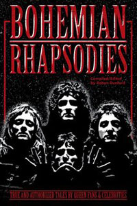 QUEEN - Bohemian Rhapsodies: True And Authorized Tales By Queen Fans And Celebrities