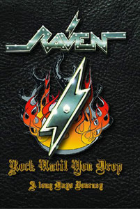 RAVEN - Rock Until You Drop/A Long Days Journey