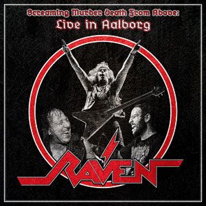 RAVEN - Screaming Murder Death From Above