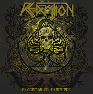 REAKTION - Blackmailed Existence