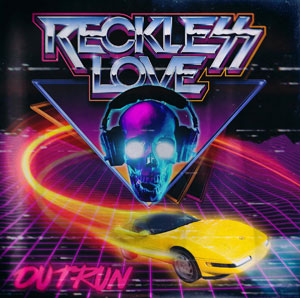 RECKLESS LOVE - Outrun