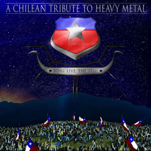 Long Live The Steel – A Chilean Tribute To Heavy Metal