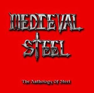 MEDIEVAL STEEL - The Anthology Of Steel