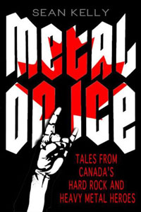 Metal On Ice – Tunes From Canada's Hard And Heavy Metal Heroes