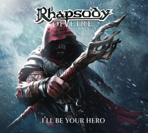 RHAPSODY OF FIRE - I´ll Be Your Hero