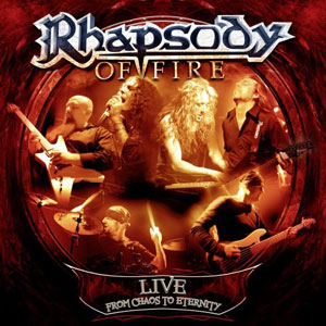 RHAPSODY OF FIRE - Live: From Chaos To Eternity