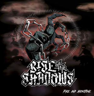 RISE OF THE SHADOWS - Fire and Brimstone