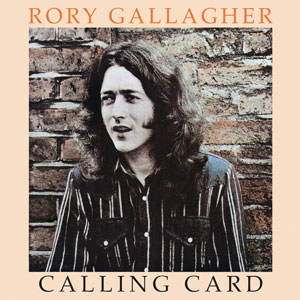 Rory Gallagher - Calling Card (1976)