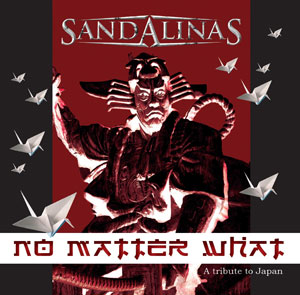 SANDALINAS - No Matter What a Tribute to Japan