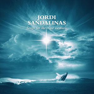 Jordi Sandalinas - Songs For The New Lemuria