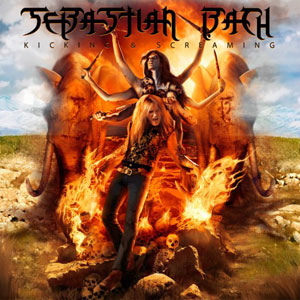 Sebastian Bach  - Kicking & Screaming
