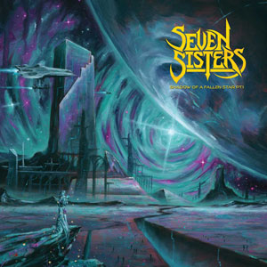 SEVEN SISTERS  - Shadow Of A Falling Star Pt. 1