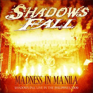 SHADOWS FALL - Madness In Manila