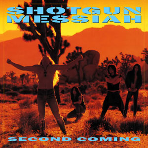 SHOTGUN MESSIAH - Second Coming