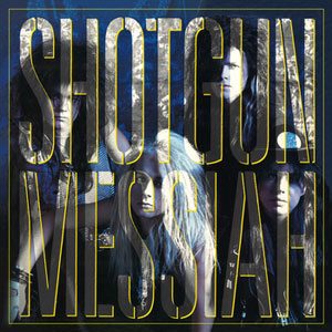 SHOTGUN MESSIAH - Shotgun Messiah