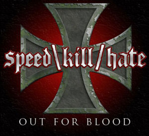 SPEED\KILL/HATE - Out For Blood