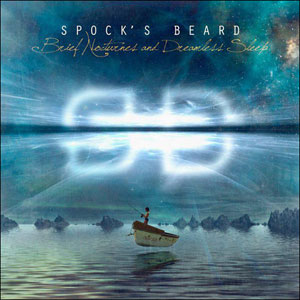 SPOCK'S BEARD - Brief Nocturness And Dreamless Sleep