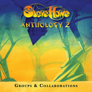 Steve Howe - Anthology 2: Groups And Collaborations