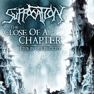 SUFFOCATION - The Close Of A Chapter: Live In Quebec City