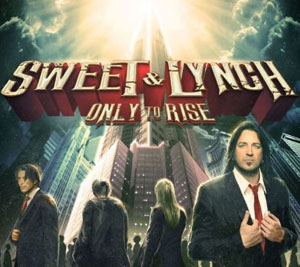 SWEET/LYNCH - Only To Rise