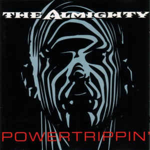 THE ALMIGHTY - Powertrippin