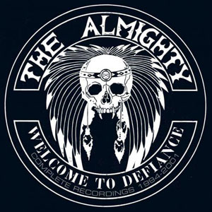 THE ALMIGHTY - Welcome to Defiance – Complete Recordings 1994- 2001