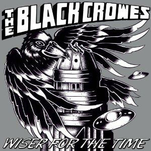 THE BLACK CROWES - Wiser For The Time