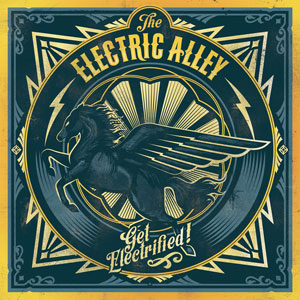 THE ELECTRIC ALLEY - Get Electrified!