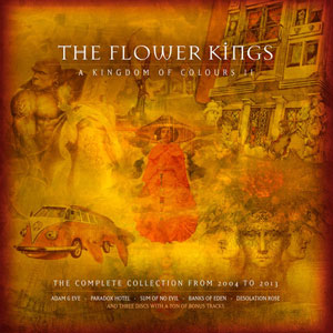 THE FLOWER KINGS - A Kingdom Of Colors (2004-2013)