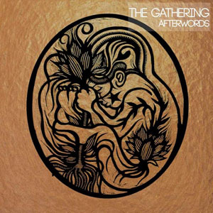 THE GATHERING  - Afterwords