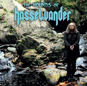 THE HOUNDS OF HASSELVANDER - Another Dose Of Life
