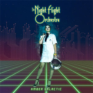 THE NIGHT FLIGHT ORCHESTRA - Amber Galactic