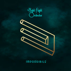 THE NIGHT FLIGHT ORCHESTRA - Impossible