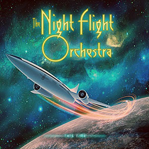 """THE NIGHT FLIGHT ORCHESTRA """"Sometimes The World Ain't Enough"""