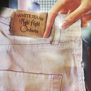 THE NIGHT FLIGHT ORCHESTRA - White Jeans
