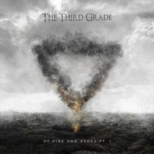 THE THIRD GRADE - Of Fire And Ashes Pt.1